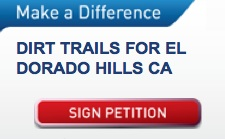 Support trails by signing the petition for more dirt trails in El Dorado Hills
